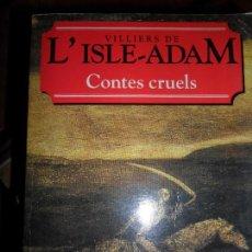 Libros de segunda mano: CONTES CRUELS, VILLIERS DE L'ISLE-ADAM, EN FRANCÉS. Lote 111758487
