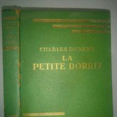 Libros de segunda mano: LA PETITE DORRIT 1937 CHARLES DICKENS EDITA LIBRAIRIE HACHETTE. Lote 111905575