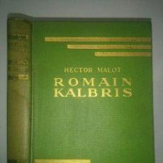 Libros de segunda mano: ROMAIN KALBRIS 1937 HECTOR MALOT EDITA LIBRAIRIE HACHETTE. Lote 111908051