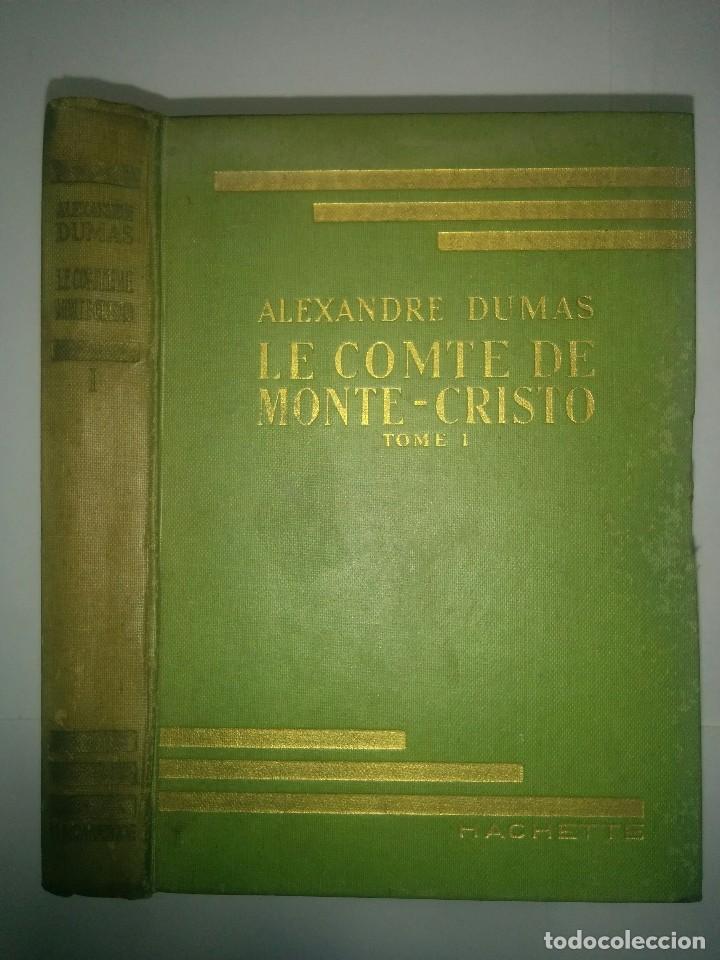 LE COMTE DE MONTE - CRISTO TOME I 1938 ALEXANDRE DUMAS EDITA LIBRAIRIE HACHETTE (Libros de Segunda Mano - Otros Idiomas)