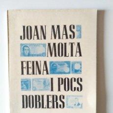 Libros de segunda mano: MOLTA FEINA I POCS DOBLERS (JOAN MAS) EDICIONES CORT 1981. Lote 111969599
