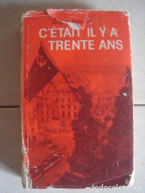 C´ÉTAIT IL Y A TRENTE ANS, DE GRIGORI DÉBORINE. EDITIONS DU PROGRÉS, MOSCÚ,1975. (Libros de Segunda Mano - Otros Idiomas)