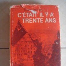 Libros de segunda mano: C´ÉTAIT IL Y A TRENTE ANS, DE GRIGORI DÉBORINE. EDITIONS DU PROGRÉS, MOSCÚ,1975.. Lote 112645651