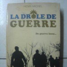 Libros de segunda mano: LA DRÒLE DE GUERRE. DE GUERRE LASSE...HENRI MICHEL. HACHETTE, 1971. Lote 112665423