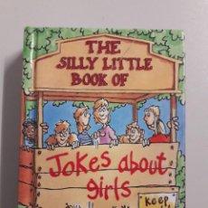 Libros de segunda mano: THE SILLY LITTLE BOOK OF. JOKES ABOUT GIRLS.. Lote 113113903