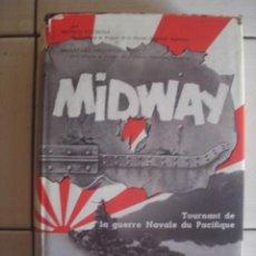 Libros de segunda mano: MIDWAY. TOURNANT DE LA GUERRE NAVALE DU PACIFIQUE. MITSUO FUCHIDA ET ALTER.PRESSES DE LA CITÉ, 1959. Lote 113171663