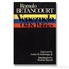 Libros de segunda mano: VENEZUELA. OIL & POLITICS– RÓMULO BETANCOURT. FOREWORD ARTHUR M. SCHLESINGER JR.. Lote 113211611