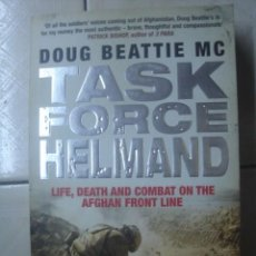 Libros de segunda mano: TASK FORCE HELMAND. LIFE, DEATH AND COMBAT ON THE AFGHAN.... DOUG BEATTIE MC. POCKET BOOKS, 2010. Lote 114039611