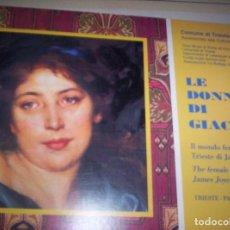 Libros de segunda mano: LE DONNE DI GIACOMO - IL MONDO FEMMENILE NELLA TRIESTE DI JAMES JOYCE - COMUNE DI TRIESTE - 1999. Lote 114042111