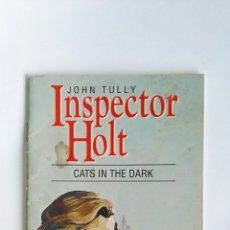 Libros de segunda mano: INSPECTOR HOLT JOHN TULLY CATS IN THE DARK COLLINS ENGLISH LIBRARY. Lote 114515724