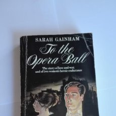 Libros de segunda mano: TO THE OPERA BALL SARAH GAINHAM EN INGLÉS. Lote 114821771