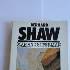 Libros de segunda mano: MAN AND SUPERMAN BERNARD SHAW EN INGLÉS. Lote 114828387