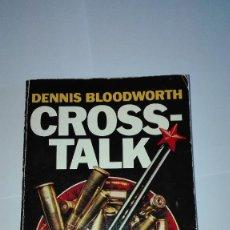 Libros de segunda mano: CROSS-TALK DENNIS BLOODWORTH EN INGLÉS. Lote 114829399