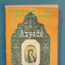 Libros de segunda mano: AZYADÉ. PIERRE LOTI. TEXTO EN FRANCES. Lote 114881015