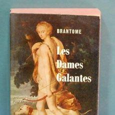 Libros de segunda mano: LES DAMES GALANTES. BRANTOME. TEXTO EN FRANCES. Lote 114884351