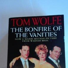Libros de segunda mano: THE BONFIRE OF THE VANITIES TOM WOLFE EN INGLÉS. Lote 114988447