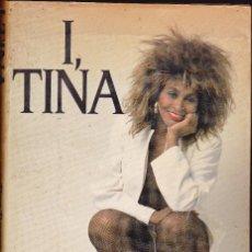 Libros de segunda mano: I, TINA: MY LIFE STORY TINA TURNER TAPA DURA 236 PAG EN INGLES. Lote 115156267
