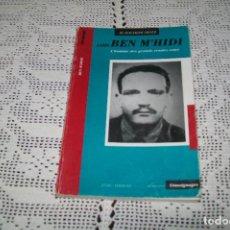 Libros de segunda mano: LARBI BEN M´HIDI L´HOMME DES GRANDS RENDEZ-VOUS ENAG EDITIONS ALGER 1991. Lote 115185207