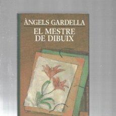 Libros de segunda mano: EL MESTRE DE DIBUIX - ANGELS GARDELLA - CIRCULO DE LECTORES - 1998. Lote 115606675