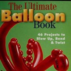 Libros de segunda mano: THE ULTIMATE BALLOON BOOK. Lote 115751407