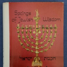 Libros de segunda mano: SPRING OF JEWISH WISDOM, BURNS & OATES LTD. LONDON, 1969 - LIBRO EN INGLES. Lote 117291587