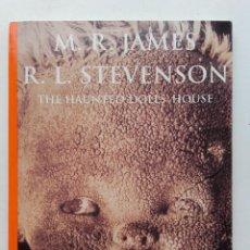 Libros de segunda mano: THE HAUNTED DOLLS HOUSE - M.R. JAMES / R.L. STEVENSON. Lote 117666083