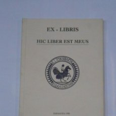 Libros de segunda mano: EX - LIBRIS. HIC LIBER EST MEUS. CATÁLOGO. (GOBIERNO DE ARAGÓN/ INSTITUTO FRANCÉS DE ZARAGOZA TDK342. Lote 118435927