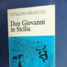 Libros de segunda mano: DON GIOVANNI IN SICILIA - VITALIANO BRANCATI. Lote 118468431