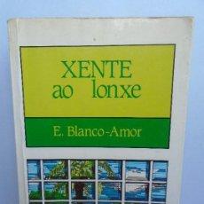 Libros de segunda mano: XENTE AO LONXE. Lote 118881479