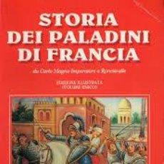 Libros de segunda mano: STORIA DEI PALADINI DI FRANCIA. DA CARLO MAGNO IMPERATORE A RONCISVALLE. EDIZIONE ILLUSTRATA. Lote 118888299