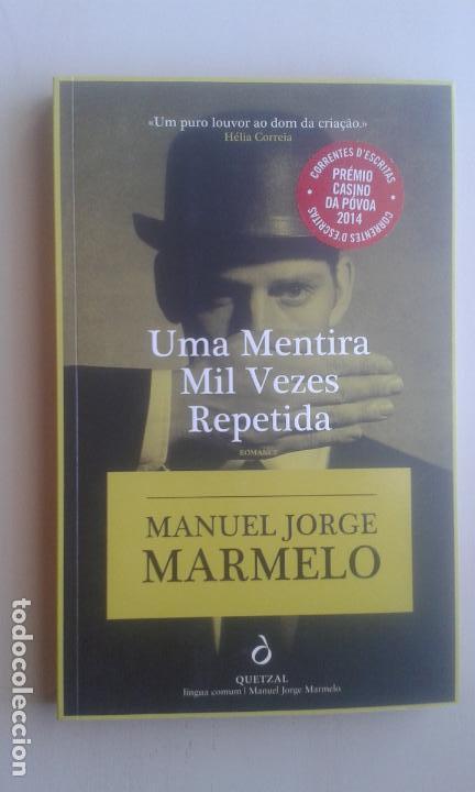 UMA MENTIRA MIL VEZES REPETIDA/MANUEL JORGE MARMELO/EDIT: QUETZAL/IDIOMA: PORTUGUÉS (Libros de Segunda Mano - Otros Idiomas)
