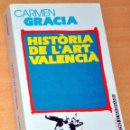 Libros de segunda mano: LIBRO EN VALENCIANO: HISTÒRIA DE L'ART VALENCIÀ - CARMEN GRACIA - EDICIONS ALFONS EL MAGNANIM 1995. Lote 119567415