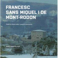 Libros de segunda mano: ANTONI PLADEVALL: FRANCESC SANS MIQUEL I DE MONT-RODON. PUBILL DE MONT-RODON I GENERAL AUSTRIACISTA. Lote 120139015