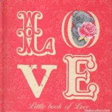 Libros de segunda mano: LOVE. LITTLE BOOK OF LOVE. Lote 120416435
