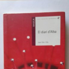 Libros de segunda mano: EL DIARI D'ALBA JOAN VILA I VILA. Lote 121287419