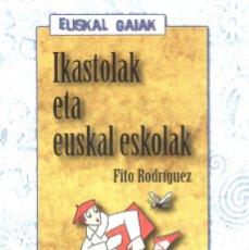 Libros de segunda mano: IKASTOLAK ETA EUSKAL ESKOLAK. FITO RODRIGUEZ. 1996. EN EUSKERA. Lote 121460443