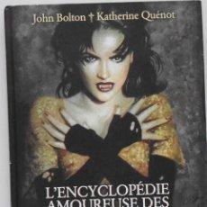 Libros de segunda mano: VAMPIROS L'ENCYCLOPÉDIE AMOUREUSE DES VAMPIRES DE JOHN BOLTON KATHERINE QUÈNOT LOTE Nº153. Lote 121558099