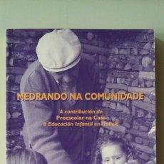 Libros de segunda mano: MEDRANDO NA COMUNIDADE. A CONTRIBUCIÓN DE PREESCOLAR NA CASA ÁREA EDUCACIÓN INFANTIL EN GALICIA. Lote 122210616