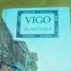 Libros de segunda mano: VIGO NA HISTORIA, (GALLEGO) A NOSA TERRA NUEVO ILUSTRADO. Lote 122834247