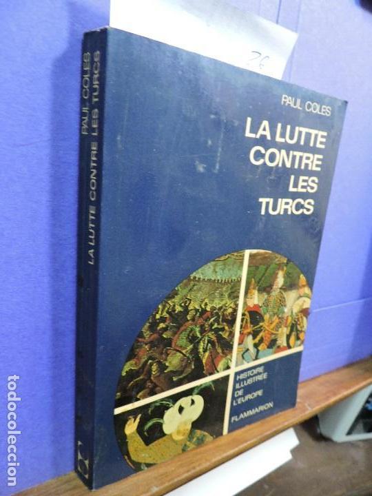 LA LUTTE CONTRE LES TURCS. COLES, PAUL. ED. FLAMMARION. PARIS 1969 (Libros de Segunda Mano - Otros Idiomas)