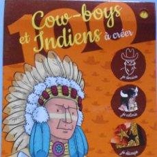 Libros de segunda mano: LIBRO DE ACTIVIDADES FRANCES SOBRE COW-BOYS ET INDIENS Á CRÉER Nº19. Lote 123544703