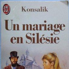 Libros de segunda mano: LIBRO EN FRANCES DE KONSALIK : UN MARIAGE EN SILÉSIE Nº26. Lote 123550907