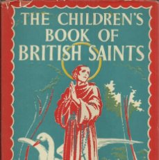 Libros de segunda mano: THE CHILDREN´S BOOK OF BRITISH SAINTS, BRIAN HARRIS , LONDON 1953. Lote 124200091