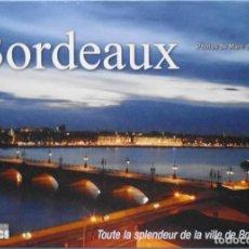 Libros de segunda mano: LIBRO EN FRANCES: BORDEAUX PHOTOS DE MARC DE TIENDA Nº47. Lote 124322583