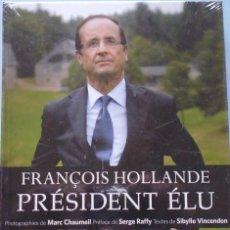 Libros de segunda mano: LIBRO EN FRANCES: FRANÇIS HOLLANDE PRÉSIDENT ÉLU Nº50. Lote 124570175