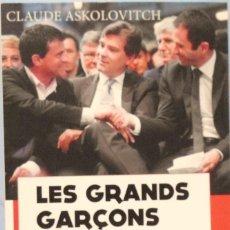 Libros de segunda mano: LIBRO EN FRANCES: LES GRANDS GARÇONS VALLS, MONTEBOURG, HAMON... Nº53. Lote 124571159