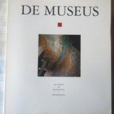 Libros de segunda mano: DE MUSEUS. QUADERNS DE MUSEOLOGIA I MUSEOGRAFIA. Nº 4. LIBRO EN LENGUA CATALANA . Lote 124598675
