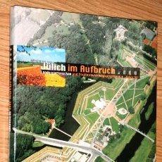 Libros de segunda mano: JÜLICH IM AUFBRUCH / LANDESGARTENSCHAU UND STADTENTWICKLUNGSPROGRAMM / ED. VERLAG JOS. FISCHER 1998. Lote 124614899