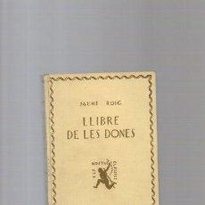 Libros de segunda mano: JAUME ROIG - LLIBRE DE LES DONES - ELS NOSTRES CLASSICS 1928 / BARCELONA. Lote 124648927