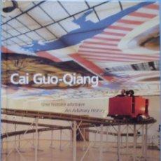Libros de segunda mano: LIBRO EN FRANCES:CAI GUO.OIANG- UNE HISTOIRE ARBITRAIRE AN ARBITRAY HISTORY Nº 81. Lote 125103763
